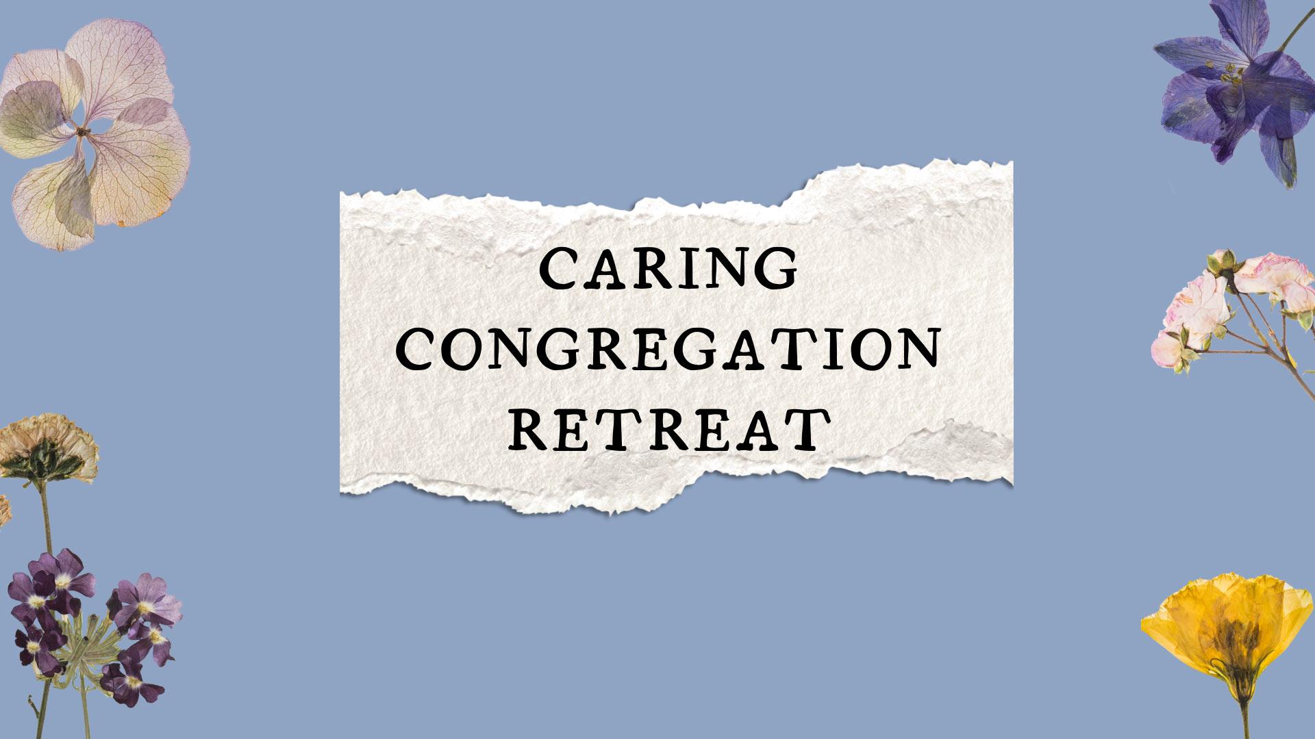 Caring Congregation Retreat