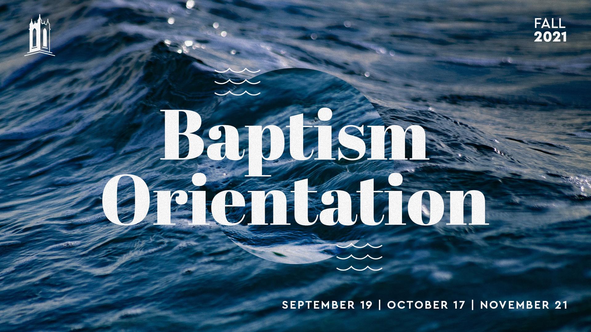 Baptism Orientation: September 2021