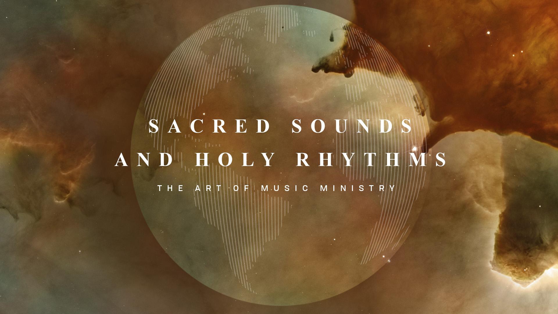Sacred Sounds & Holy Rhythms