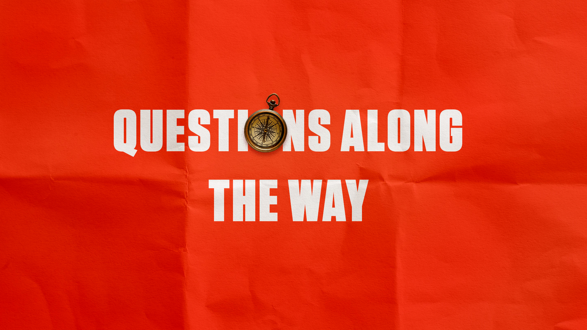 Questions Along The Way