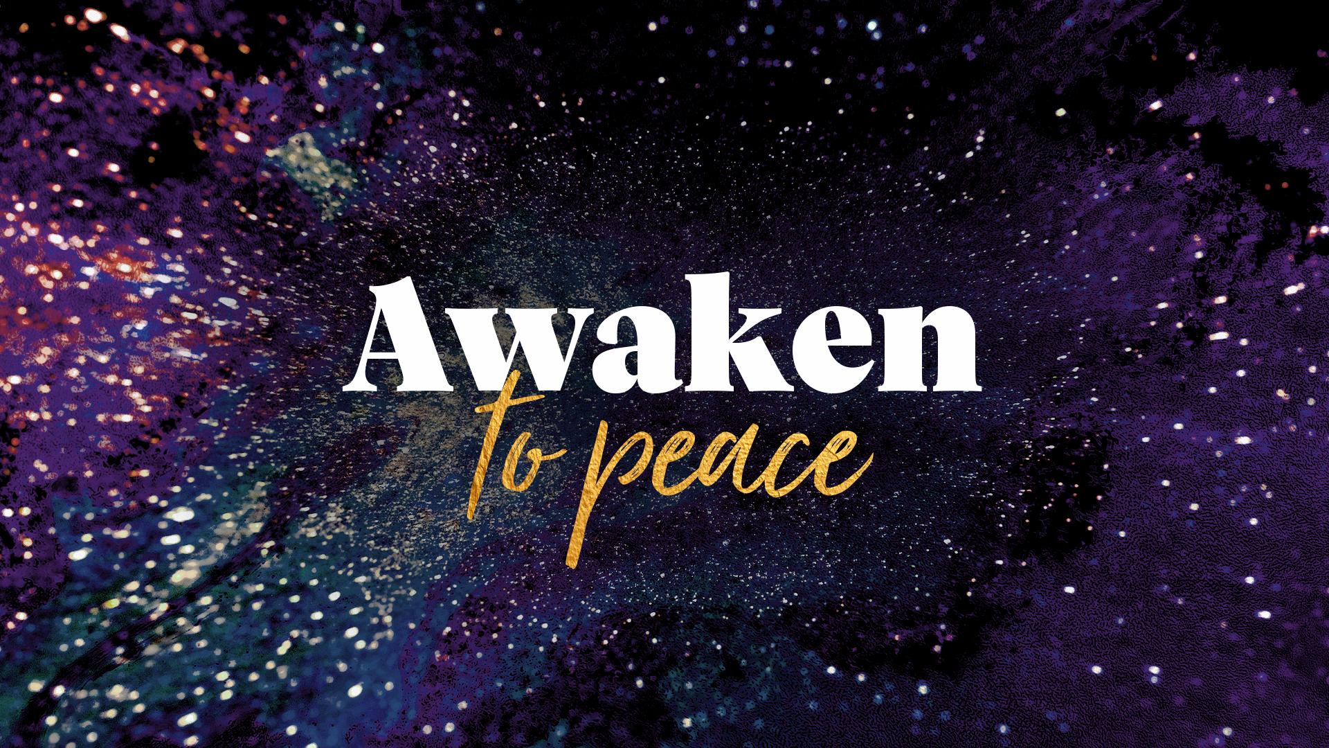 Awaken to Peace