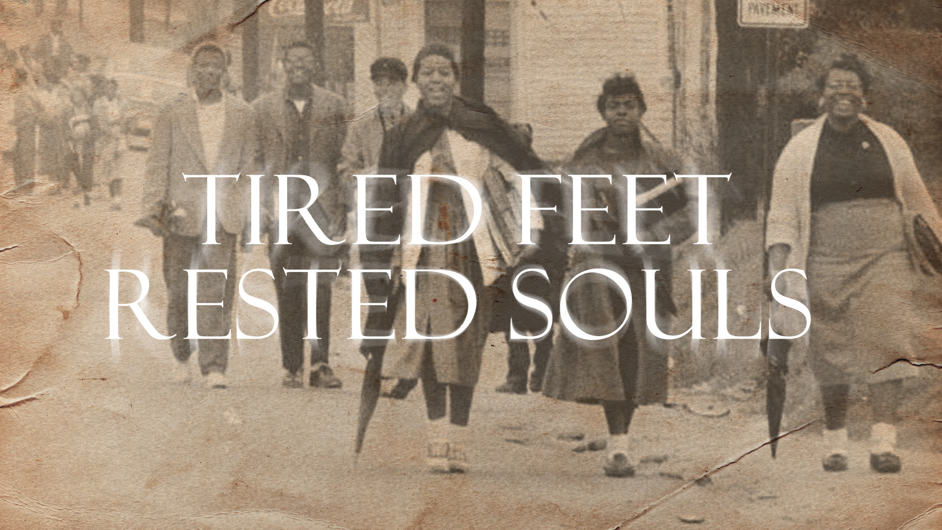 Tired Feet Rested Souls